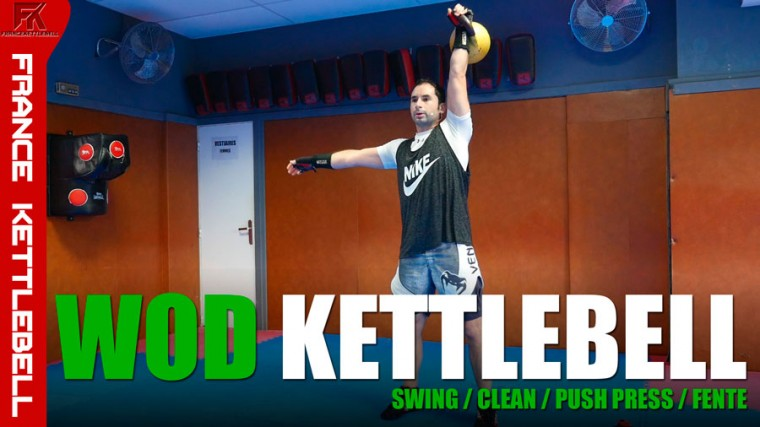 WOD Kettlebell : Swing | Clean | Push Press | Fente